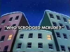 Who_Scrooged_McRude_Title_Card